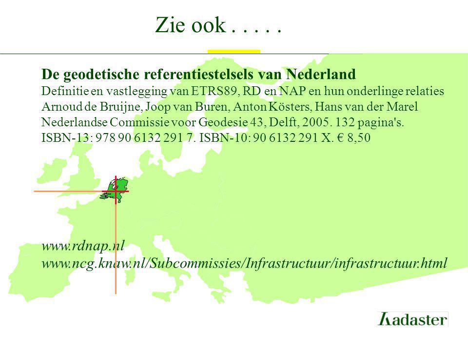 De geodetische referentiestelsels van Nederland Definitie en vastlegging van ETRS89, RD en NAP en hun onderlinge relaties Arnoud de Bruijne, Joop van