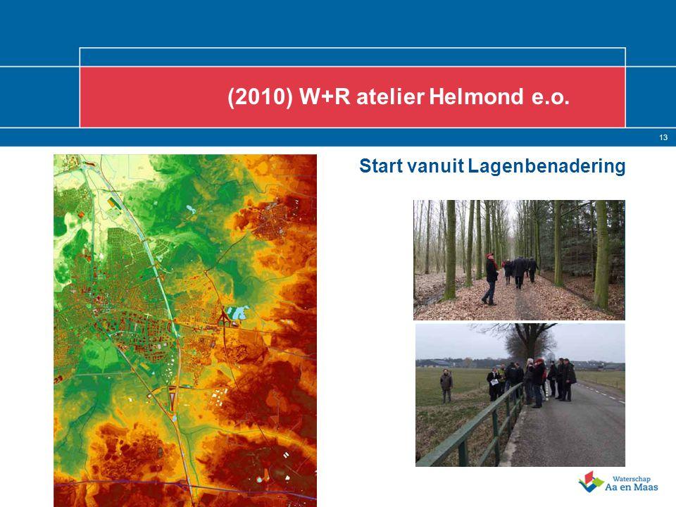 13 (2010) W+R atelier Helmond e.o. Start vanuit Lagenbenadering