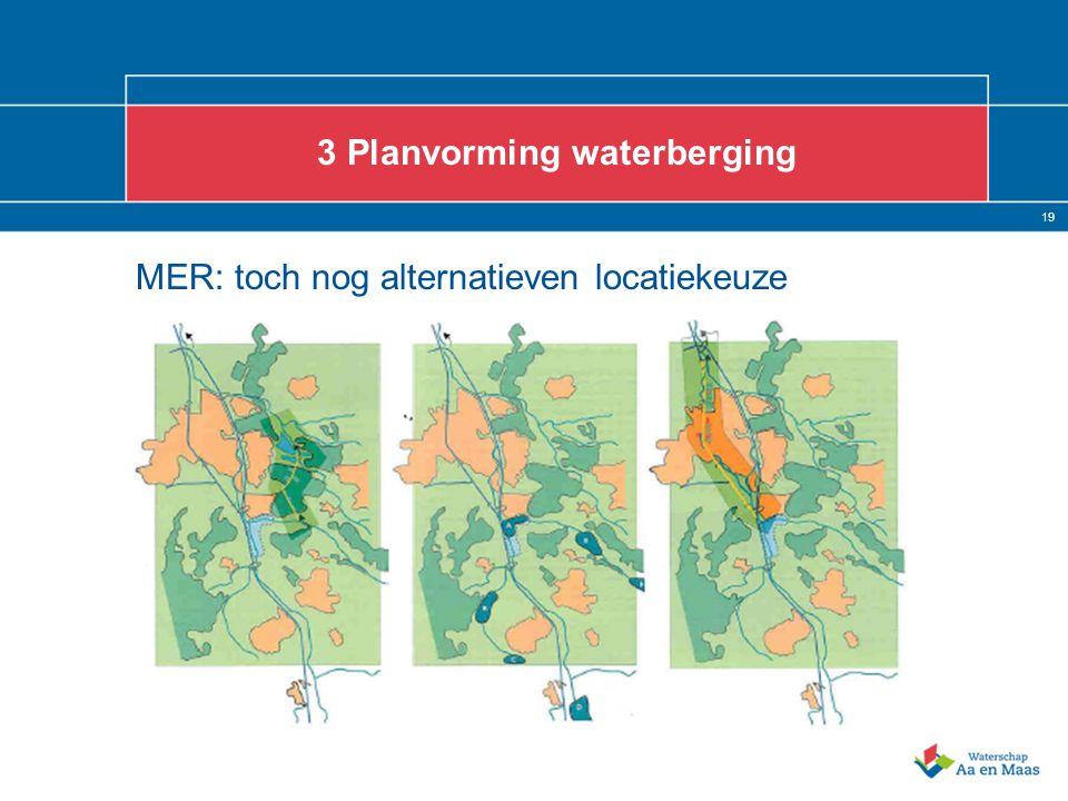 19 3 Planvorming waterberging MER: toch nog alternatieven locatiekeuze