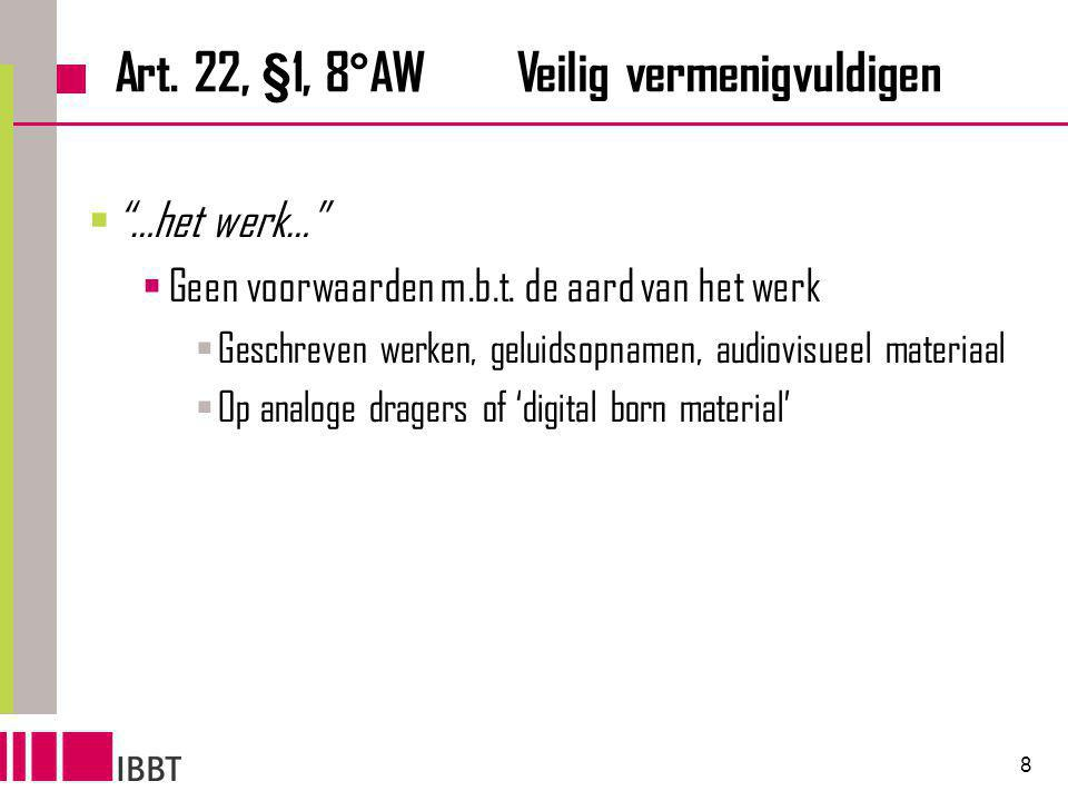 8 Art.22, §1, 8°AW Veilig vermenigvuldigen  …het werk…  Geen voorwaarden m.b.t.
