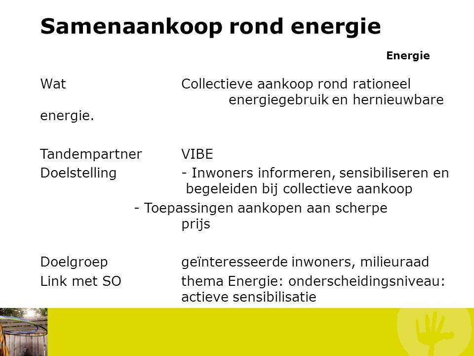 Samenaankoop rond energie Energie WatCollectieve aankoop rond rationeel energiegebruik en hernieuwbare energie.