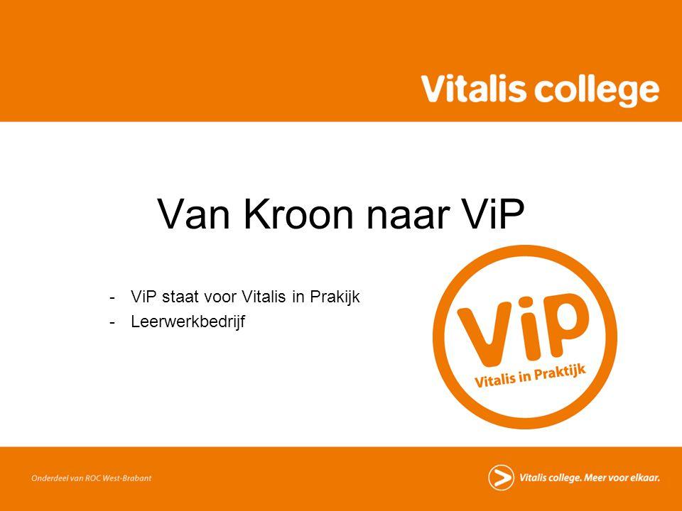 Van Kroon naar ViP -ViP staat voor Vitalis in Prakijk -Leerwerkbedrijf