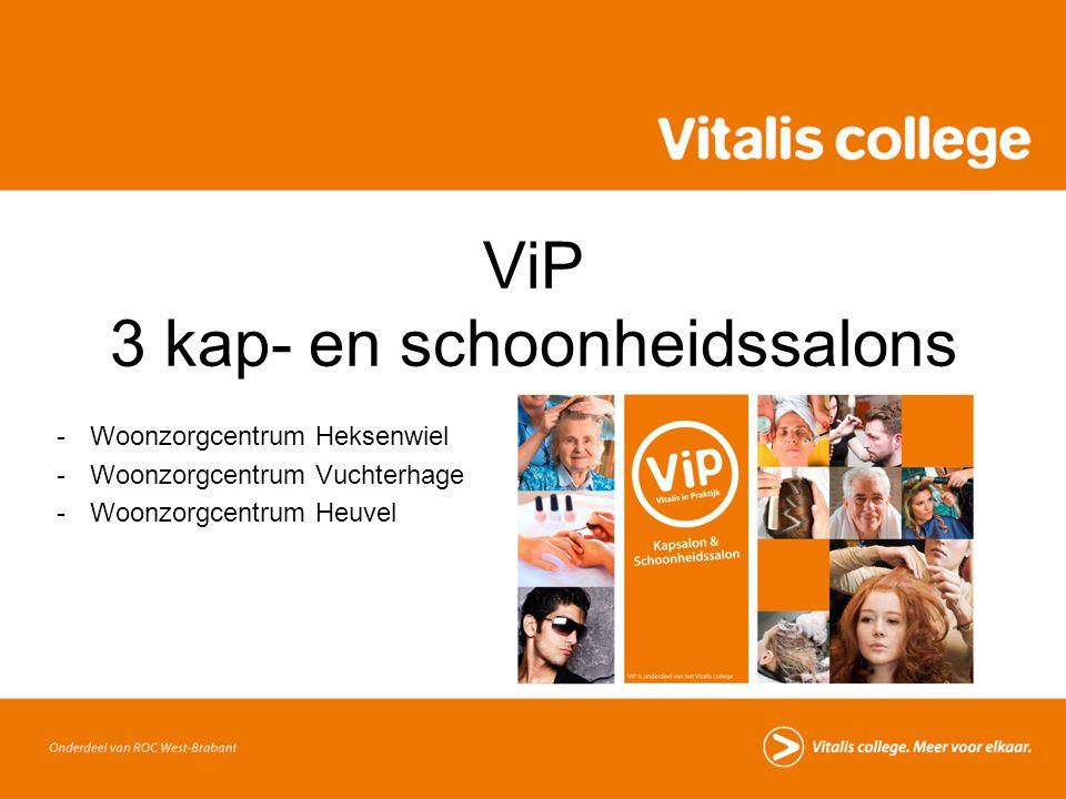 ViP 3 kap- en schoonheidssalons -Woonzorgcentrum Heksenwiel -Woonzorgcentrum Vuchterhage -Woonzorgcentrum Heuvel