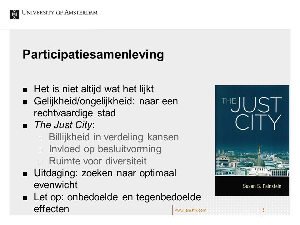 www.janrath.com5 Participatiesamenleving Het is niet altijd wat het lijkt Gelijkheid/ongelijkheid: naar een rechtvaardige stad The Just City:  Billij