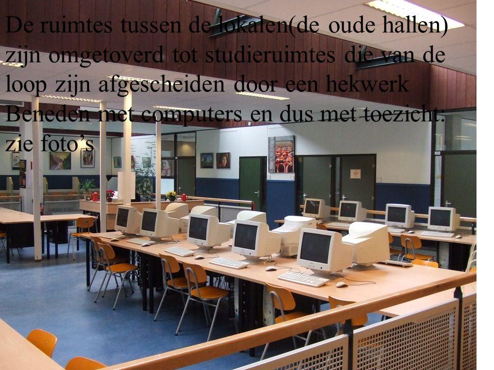 De ruimtes tussen de lokalen(de oude hallen) zijn omgetoverd tot studieruimtes die van de loop zijn afgescheiden door een hekwerk Beneden met computer