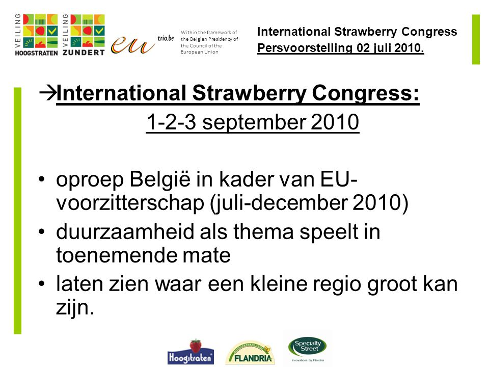 International Strawberry Congress Persvoorstelling 02 juli 2010.