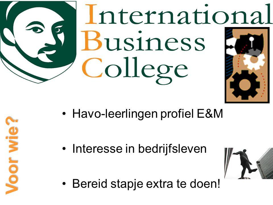 Voor wie Havo-leerlingen profiel E&M Interesse in bedrijfsleven Bereid stapje extra te doen!