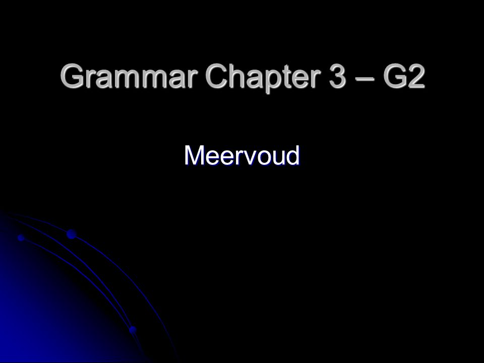 Grammar Chapter 3 – G2 Meervoud