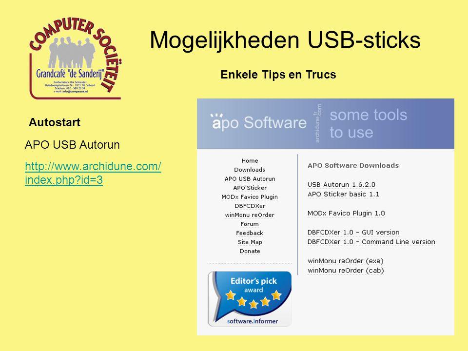 Mogelijkheden USB-sticks Enkele Tips en Trucs Autostart APO USB Autorun http://www.archidune.com/ index.php?id=3