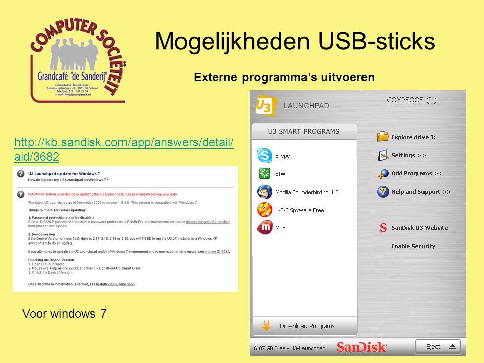 Mogelijkheden USB-sticks Externe programma's uitvoeren http://portableapps.com/