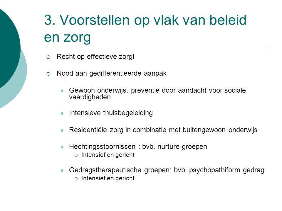 3. Voorstellen op vlak van beleid en zorg  Recht op effectieve zorg.