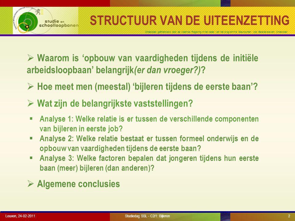 Onderzoek gefinancierd door de Vlaamse Regering in het kader van het programma 'Steunpunten voor Beleidsrelevant Onderzoek' Leuven, 24-02-201113 EERSTE ANALYSE: DRIE VRAGEN Studiedag SSL - C2/1: Bijleren  Welke kenmerken van individuen verhogen de kans op participatie in opleiding.