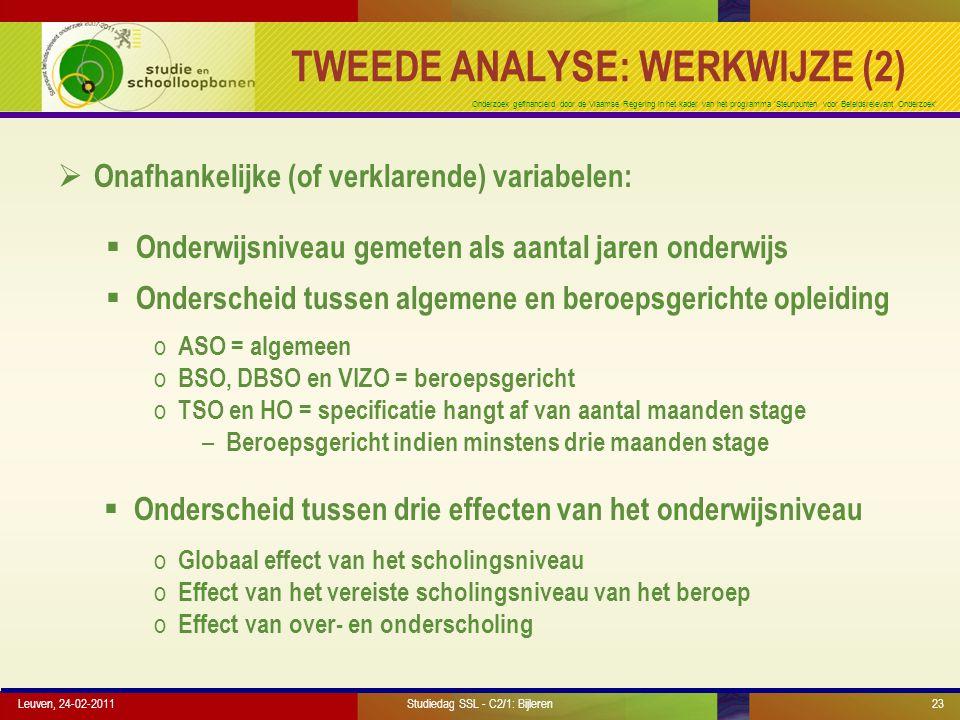 Onderzoek gefinancierd door de Vlaamse Regering in het kader van het programma 'Steunpunten voor Beleidsrelevant Onderzoek' TWEEDE ANALYSE: WERKWIJZE