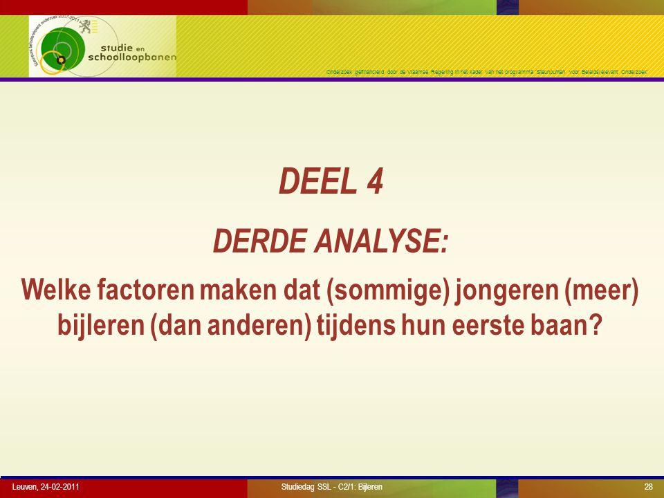 Onderzoek gefinancierd door de Vlaamse Regering in het kader van het programma 'Steunpunten voor Beleidsrelevant Onderzoek' Leuven, 24-02-2011Studieda