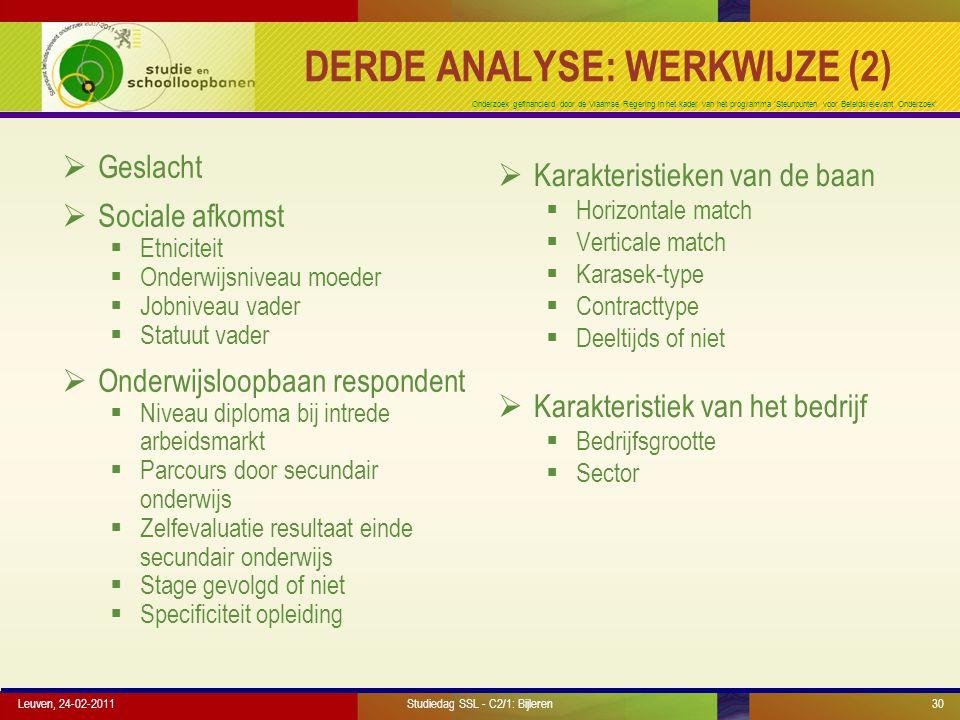 Onderzoek gefinancierd door de Vlaamse Regering in het kader van het programma 'Steunpunten voor Beleidsrelevant Onderzoek' DERDE ANALYSE: WERKWIJZE (