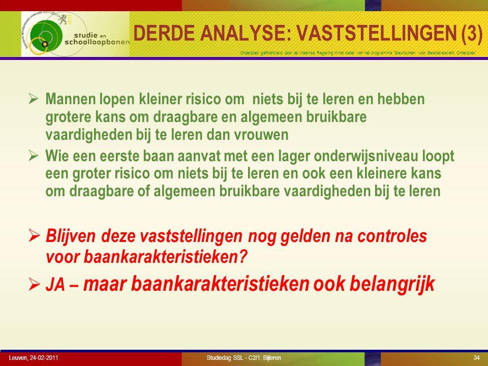 Onderzoek gefinancierd door de Vlaamse Regering in het kader van het programma 'Steunpunten voor Beleidsrelevant Onderzoek' Leuven, 24-02-201134 DERDE