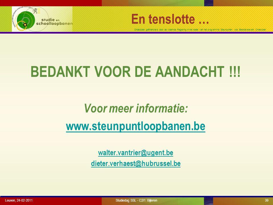 Onderzoek gefinancierd door de Vlaamse Regering in het kader van het programma 'Steunpunten voor Beleidsrelevant Onderzoek' Leuven, 24-02-201139 En te