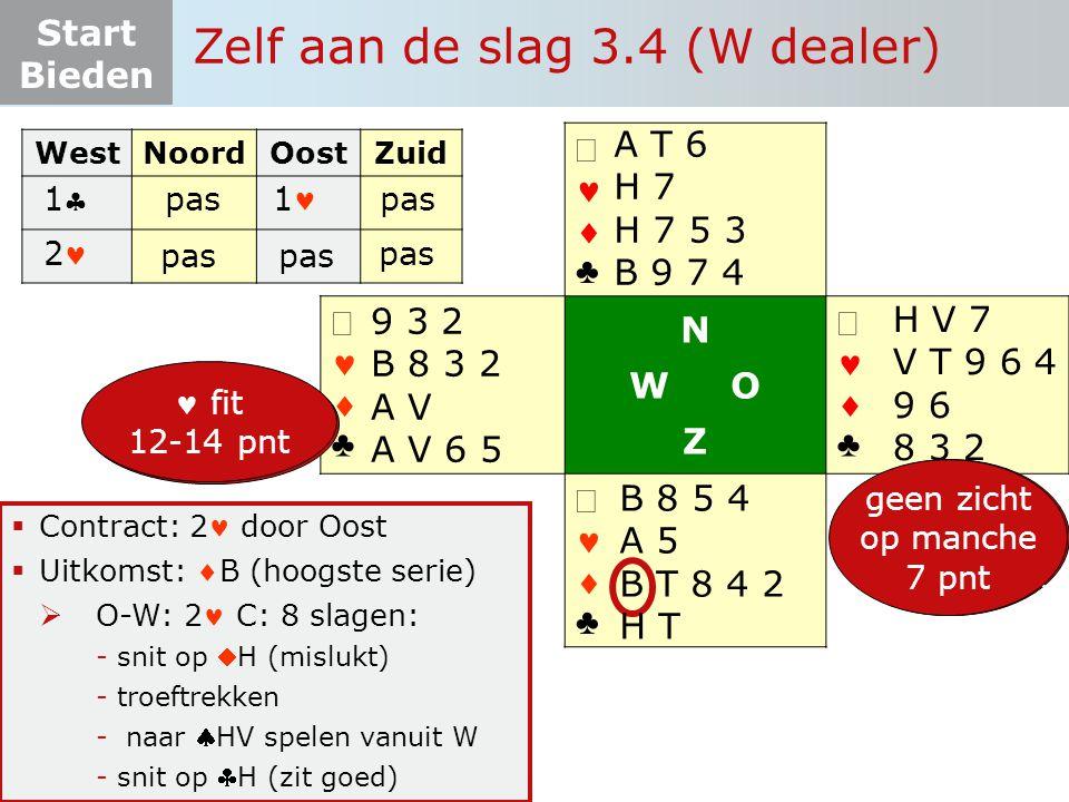 Start Bieden   ♣   ♣ N W O Z   ♣   ♣  Contract: 2 door Oost  Uitkomst: B (hoogste serie)  O-W: 2 C: 8 slagen: -snit op H (mislukt) -troeftrekken - naar HV spelen vanuit W -snit op H (zit goed) WestNoordOostZuid pas 1 2 Zelf aan de slag 3.4 (W dealer) 11 pas 9 3 2 B 8 3 2 A V A V 6 5 H V 7 V T 9 6 4 9 6 8 3 2 B 8 5 4 A 5 B T 8 4 2 H T A T 6 H 7 H 7 5 3 B 9 7 4 13 pnt 4-4-3-2 fit 12-14 pnt 6+ pnt 4+ krt fit onderzoek pas geen zicht op manche 7 pnt