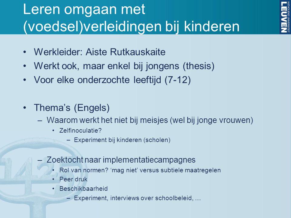 Leren omgaan met (voedsel)verleidingen bij kinderen Werkleider: Aiste Rutkauskaite Werkt ook, maar enkel bij jongens (thesis) Voor elke onderzochte le
