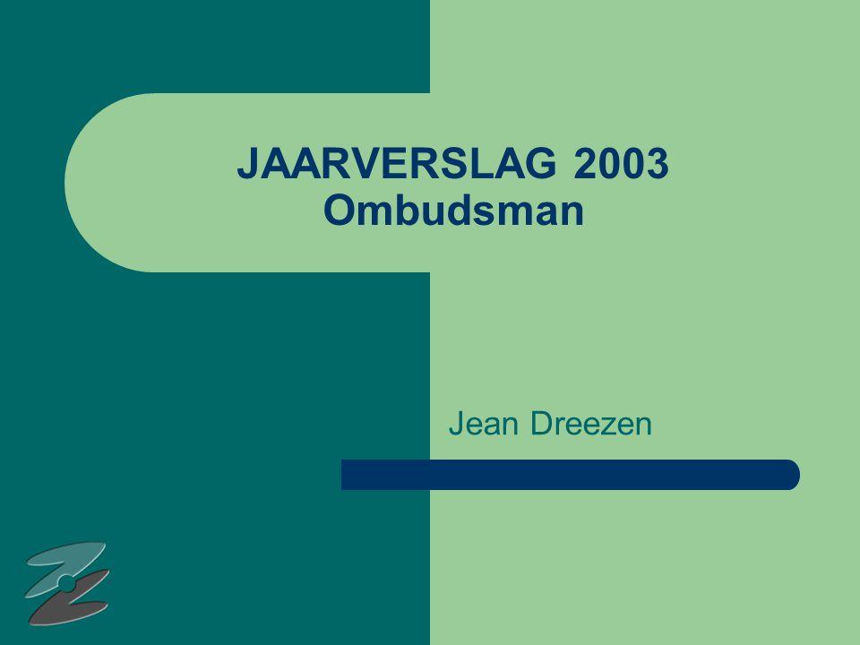 JAARVERSLAG 2003 Ombudsman Jean Dreezen