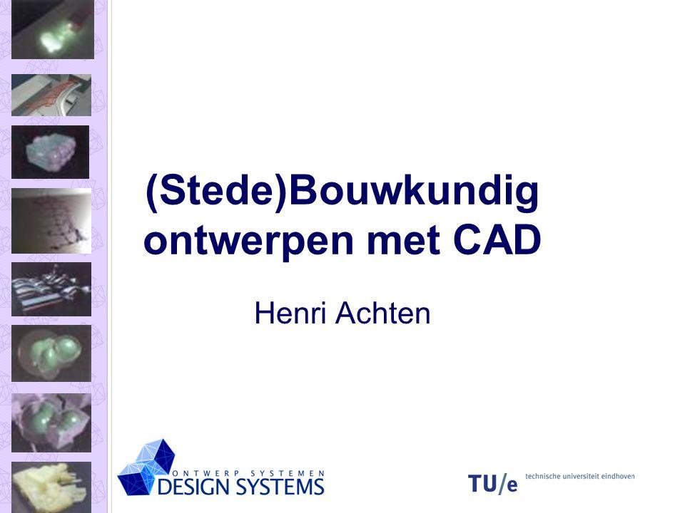 Doel van het college Inzicht verwerven in relatie tussen CAD en architectuur.