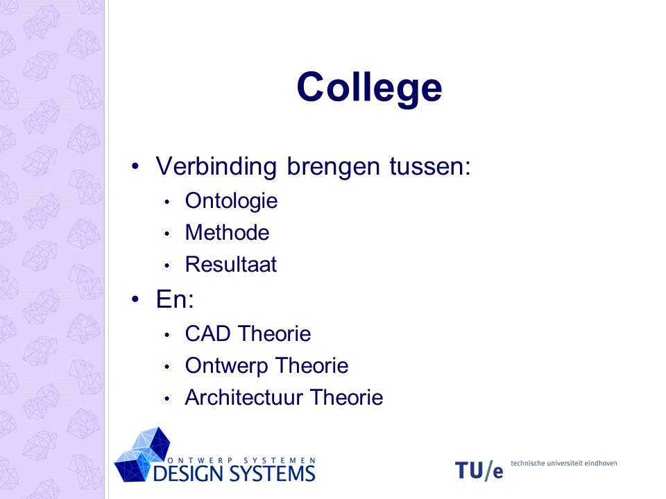 College College: Theorie Oefening: Ontwerp op TUE campus Tentamen: Toetsing theorie