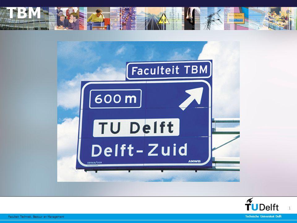 Faculteit Techniek, Bestuur en Management Technische Universiteit Delft 1