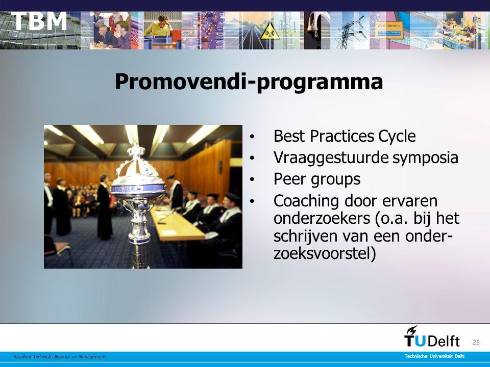 Faculteit Techniek, Bestuur en Management Technische Universiteit Delft 28 Promovendi-programma Best Practices Cycle Vraaggestuurde symposia Peer groups Coaching door ervaren onderzoekers (o.a.