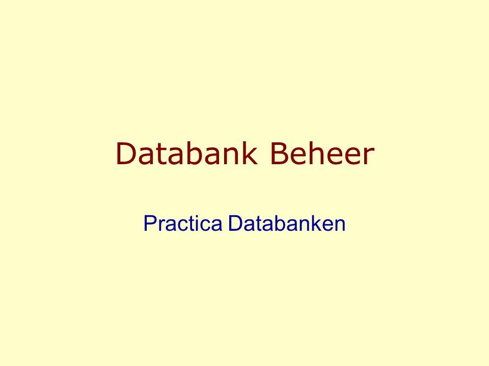 Databank Beheer Practica Databanken