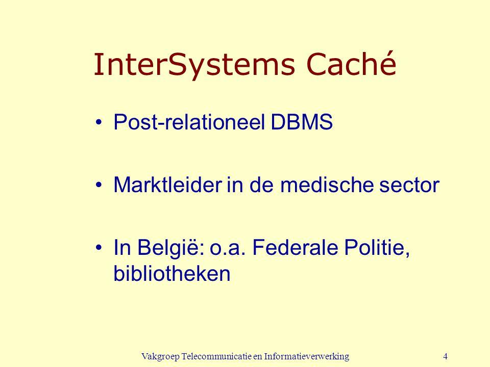 Vakgroep Telecommunicatie en Informatieverwerking5 Caché 5.1