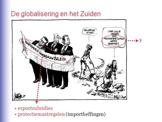 De globalisering en het Zuiden ? exportsubsidies protectiemaatregelen (importheffingen)