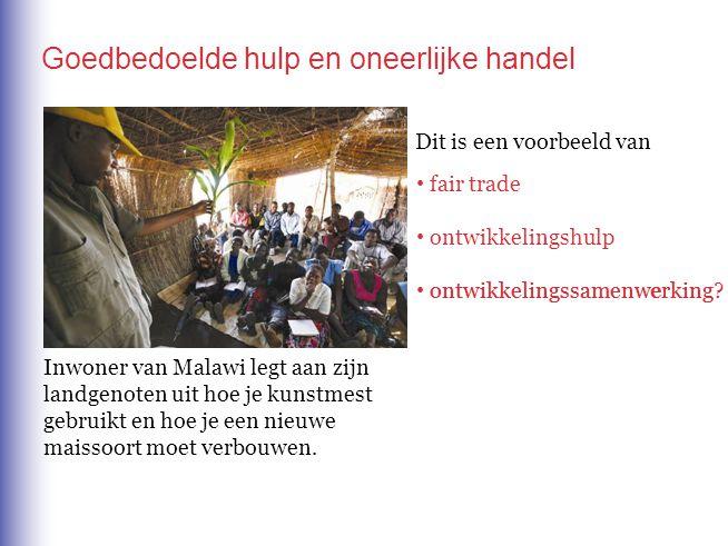 Goedbedoelde hulp en oneerlijke handel Dit is een voorbeeld van fair trade ontwikkelingshulp ontwikkelingssamenwerking? ontwikkelingssamenwerking Inwo