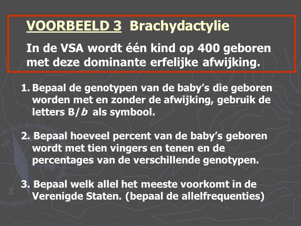 1.Bepaal de genotypen van de baby's die geboren worden met en zonder de afwijking, gebruik de letters B/b als symbool. 2. Bepaal hoeveel percent van d