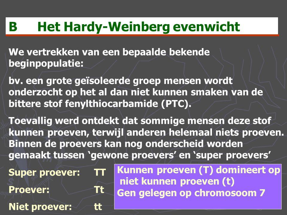 BHet Hardy-Weinberg evenwicht We vertrekken van een bepaalde bekende beginpopulatie: bv. een grote geïsoleerde groep mensen wordt onderzocht op het al