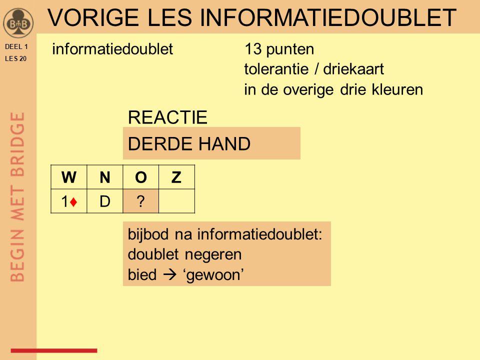 DEEL 1 LES 20 REACTIE bijbod na informatiedoublet: doublet negeren bied  'gewoon' WNOZ 1♦1♦D.