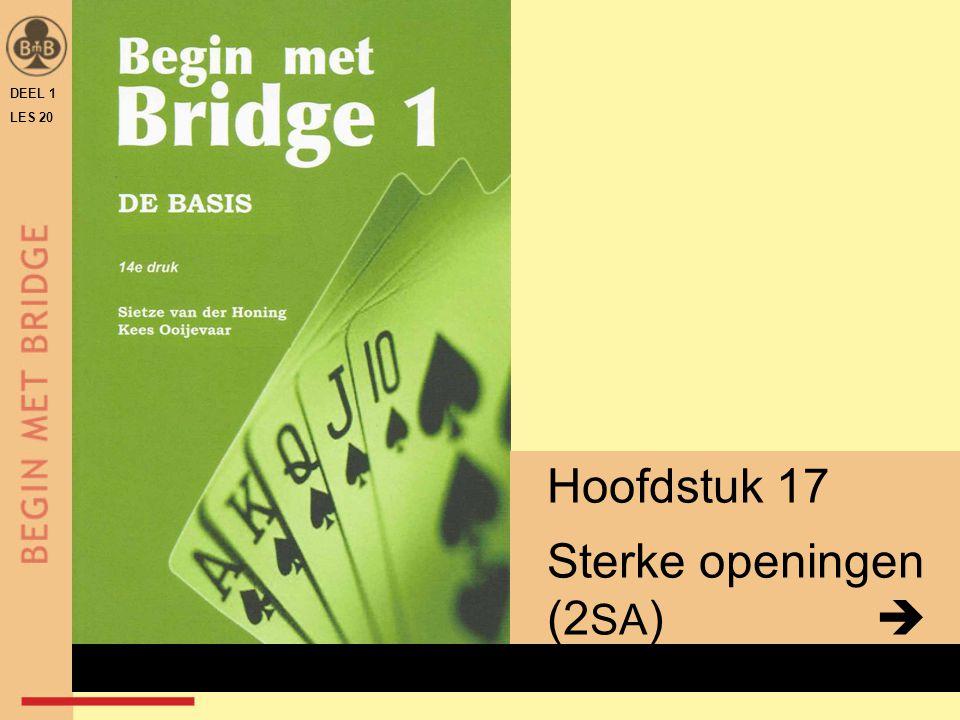 DEEL 1 LES 20 Hoofdstuk 17 Sterke openingen (2 SA )  x