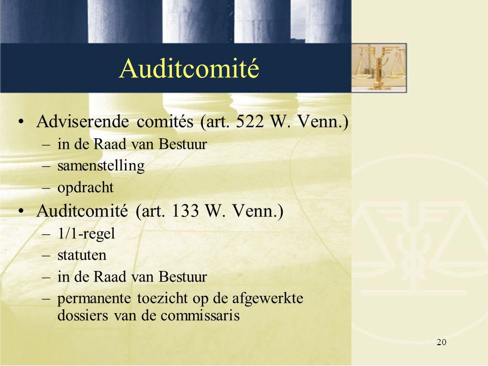 20 Adviserende comités (art. 522 W. Venn.) –in de Raad van Bestuur –samenstelling –opdracht Auditcomité (art. 133 W. Venn.) –1/1-regel –statuten –in d