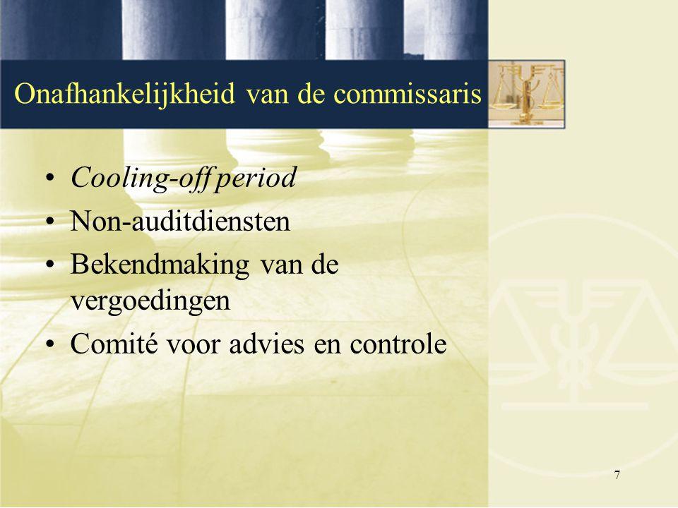 7 Cooling-off period Non-auditdiensten Bekendmaking van de vergoedingen Comité voor advies en controle Onafhankelijkheid van de commissaris