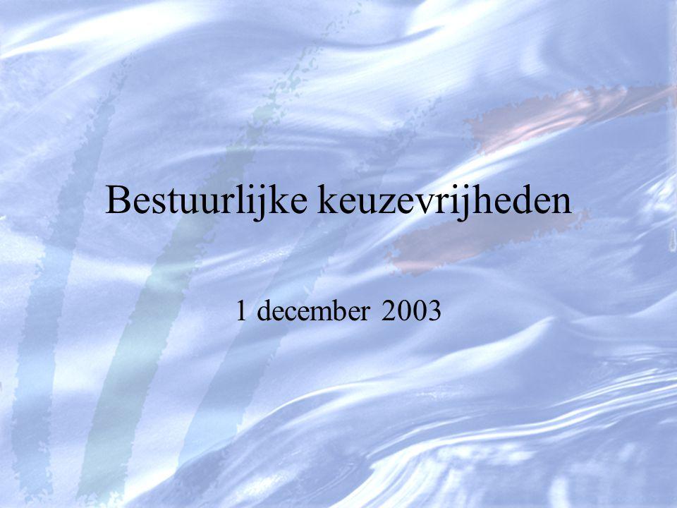 Bestuurlijke keuzevrijheden 1 december 2003
