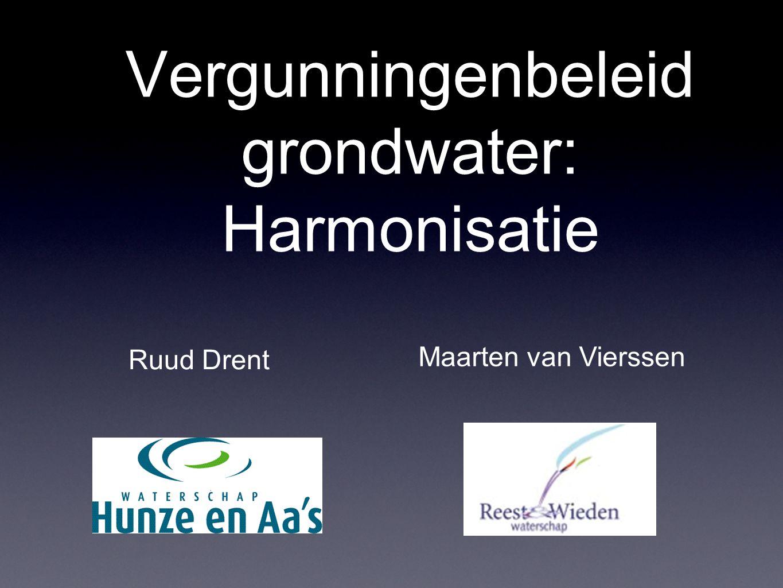 Vergunningenbeleid grondwater: Harmonisatie Ruud Drent cv Maarten van Vierssen cv