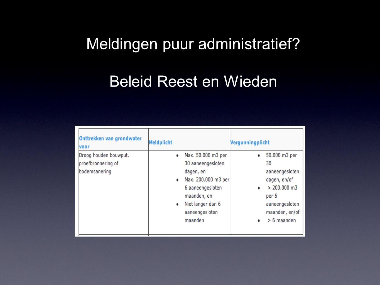 Algemene regels/ vergunning Weinig/ geen invloed Vereenvoudigen regelgeving Verminderen van regeldruk Aantal meldingen bronnering Reest en Wieden ca.