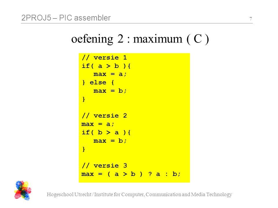 2PROJ5 – PIC assembler Hogeschool Utrecht / Institute for Computer, Communication and Media Technology 18 Opgave 1  test je 'vermenigvuldig' programma in de simulator, als het goed werkt: demonstreren en laten het aftekenen