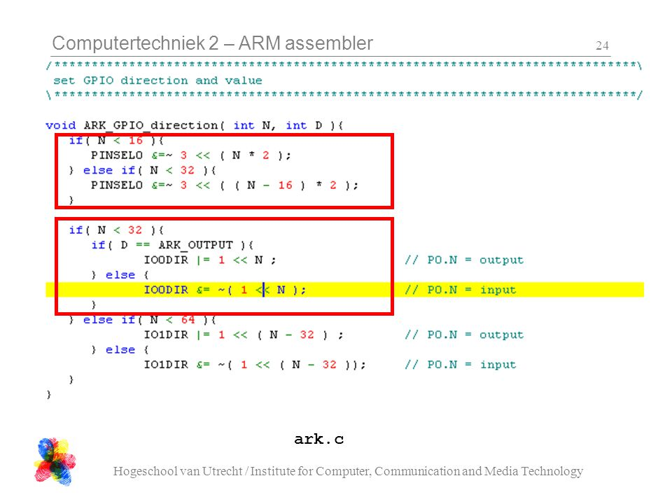 Computertechniek 2 – ARM assembler Hogeschool van Utrecht / Institute for Computer, Communication and Media Technology 24 ark.c