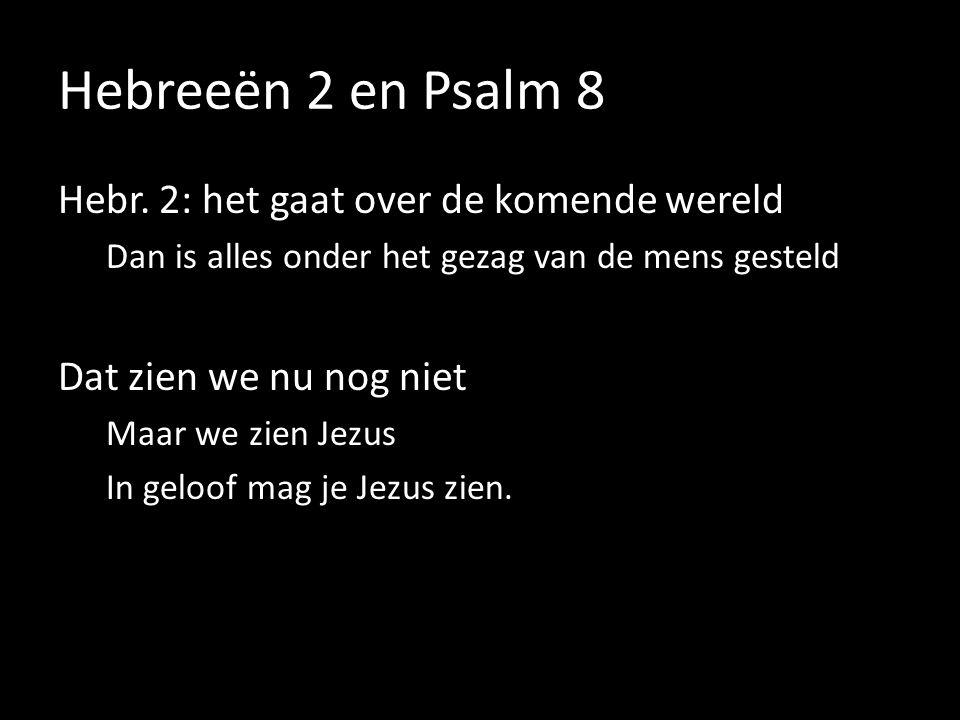 Hebreeën 2 en Psalm 8 Hebr.