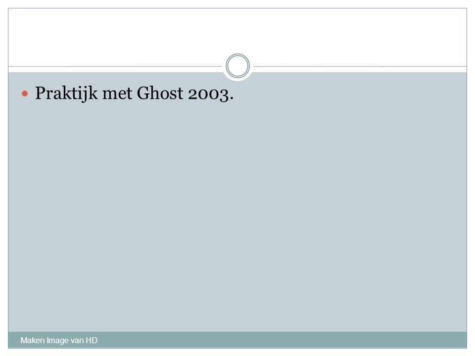 Maken Image van HD Praktijk met Ghost 2003.