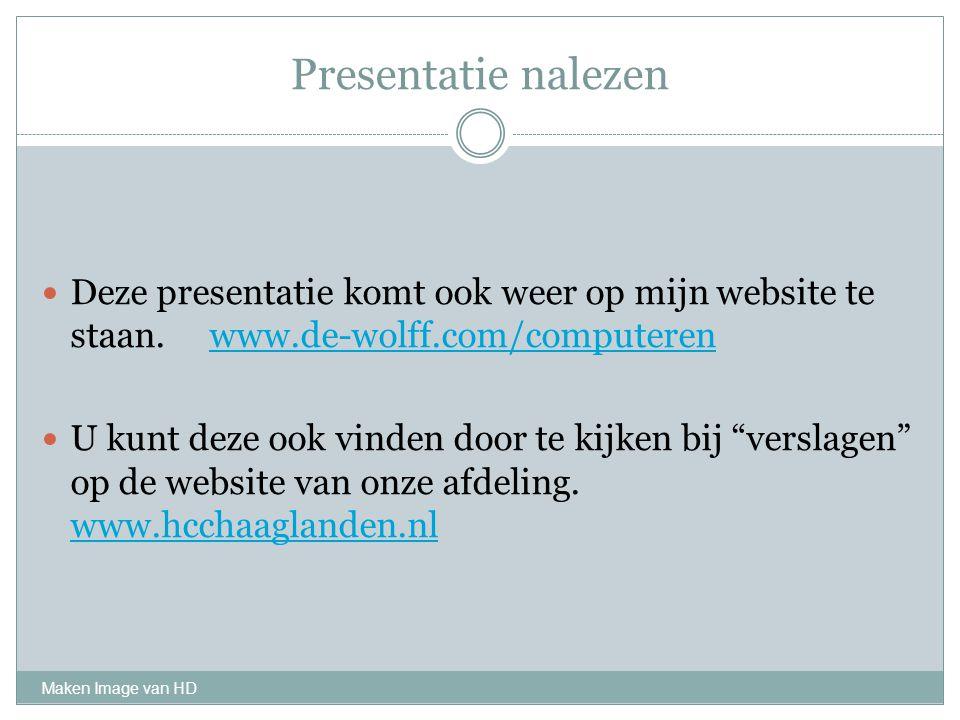 Presentatie nalezen Deze presentatie komt ook weer op mijn website te staan. www.de-wolff.com/computerenwww.de-wolff.com/computeren U kunt deze ook vi