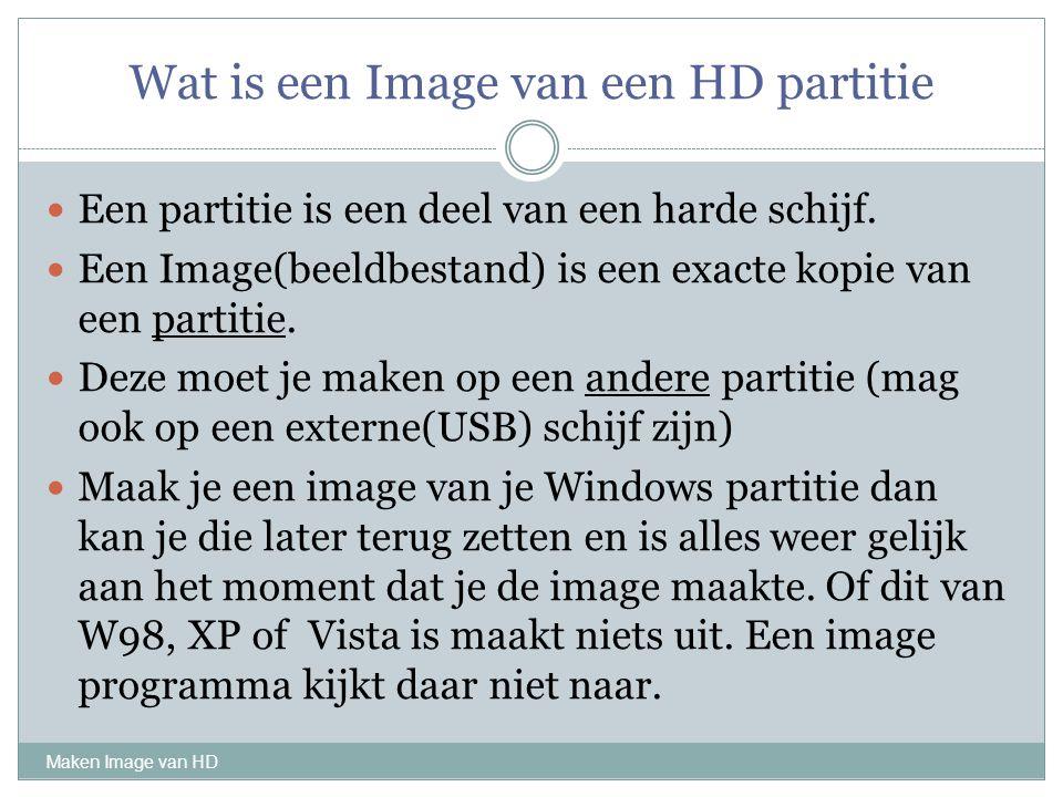 Wat is een Image van een HD partitie Maken Image van HD Een partitie is een deel van een harde schijf. Een Image(beeldbestand) is een exacte kopie van