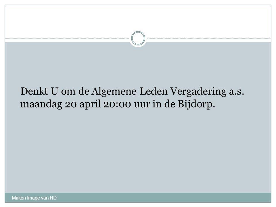 Maken Image van HD Denkt U om de Algemene Leden Vergadering a.s. maandag 20 april 20:00 uur in de Bijdorp.