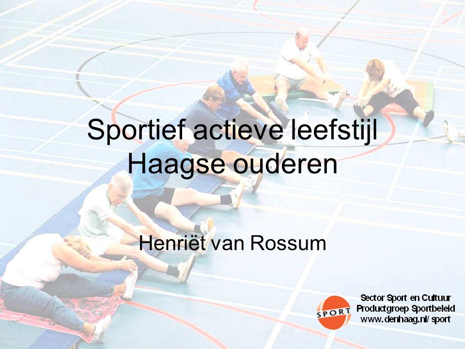 Sportbeleid in Den Haag Zoveel mogelijk Hagenaars zo lang mogelijk en op een zo prettig mogelijke manier te laten sporten. Bron: Sportnota gemeente Den Haag Beweegredenen
