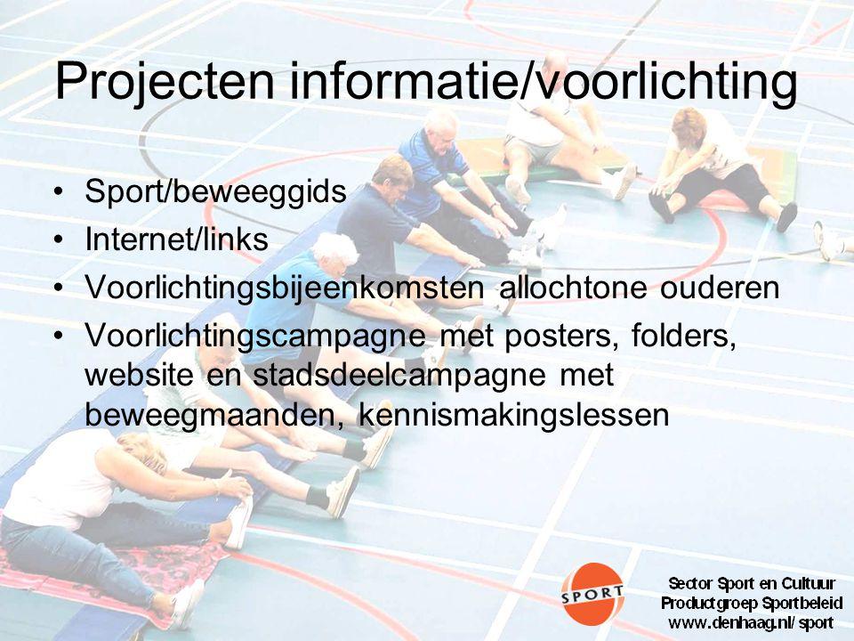 Projecten informatie/voorlichting Sport/beweeggids Internet/links Voorlichtingsbijeenkomsten allochtone ouderen Voorlichtingscampagne met posters, folders, website en stadsdeelcampagne met beweegmaanden, kennismakingslessen